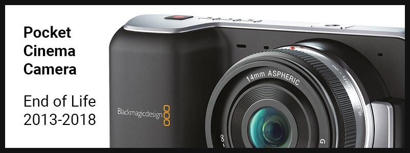End of Life for the Blackmagic Design Pocket Cinema Camera